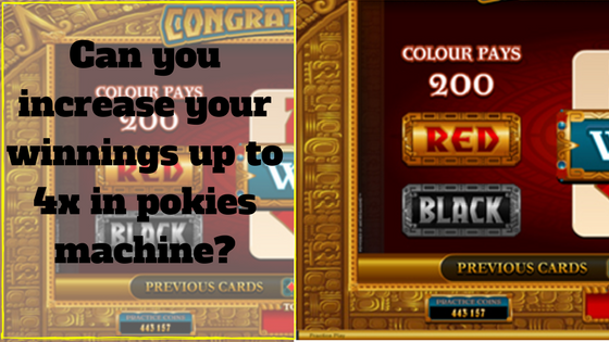 Can you increase your winnings up to 4x in pokies machine-- Use the Gamble Feature in Pokies